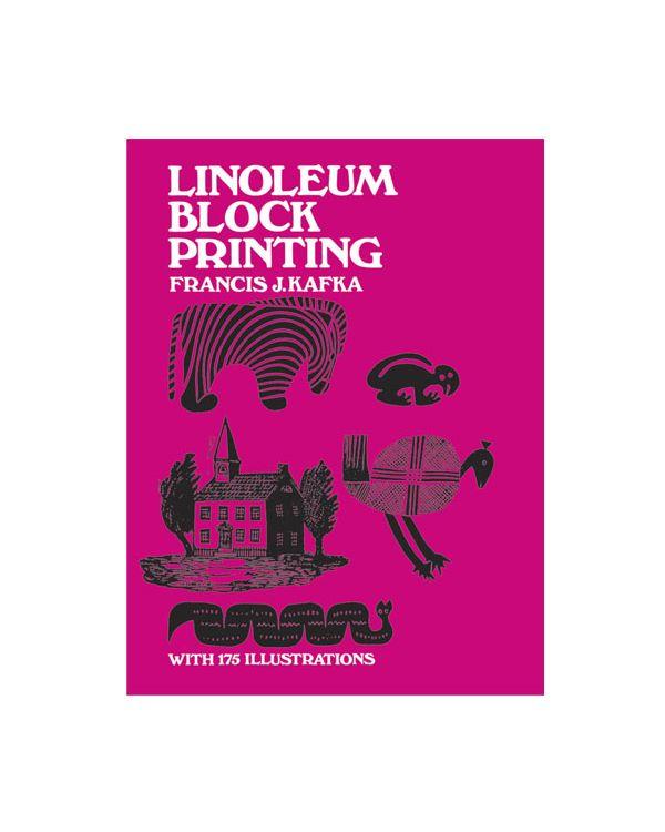 Linoleum Block Printing - Francis J. Kafka