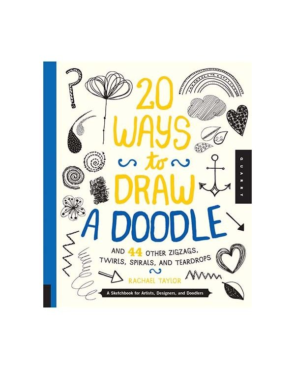 20 Ways to Draw a Doodle - Rachel Taylor