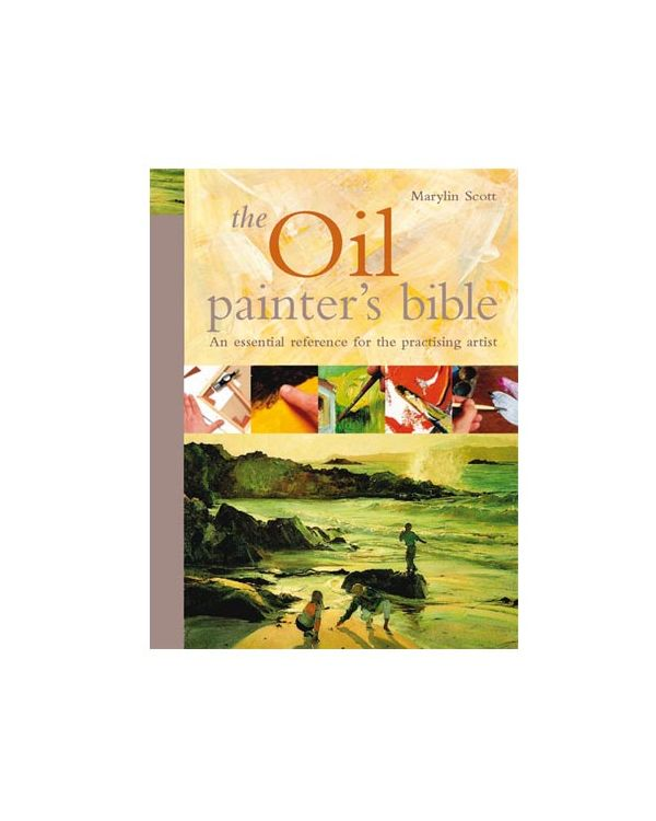 The Oil Painters Bible - Marilyn Scott